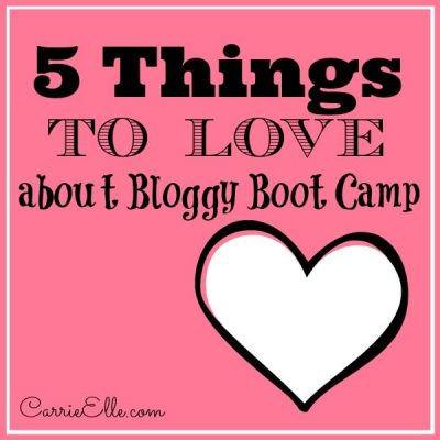 5 Things to LOVE About Bloggy Boot Camp