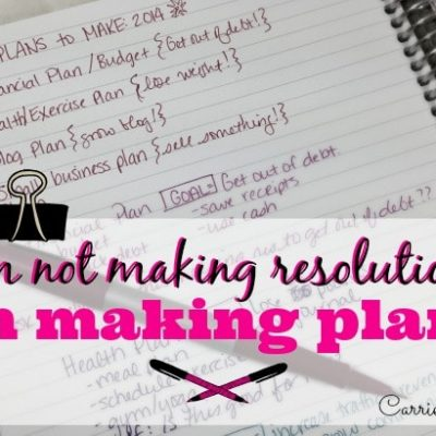This Year, I'm Not Making Resolutions. I'm Making PLANS.