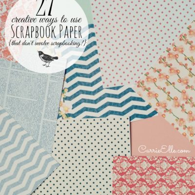 27 Uses for Scrapbook Paper