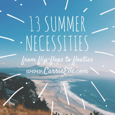 From Flip-Flops to Floaties: 13 Summer Necessities I Couldn't Live Without