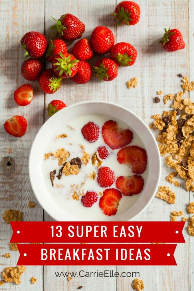 13 Super Easy Breakfast Ideas