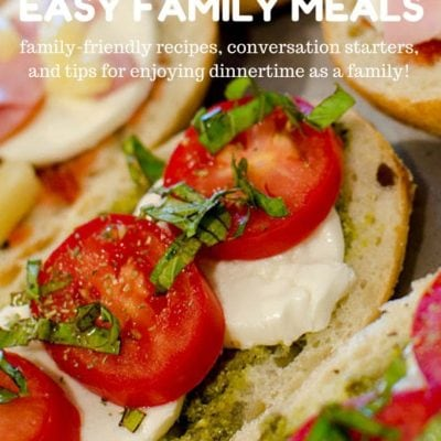 Easy Family Meals and Tips for Taking the Stress Out of Dinnertime!