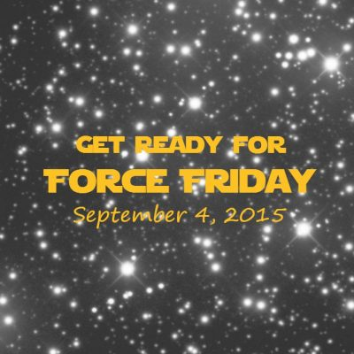Prepare for Force Friday, September 4!