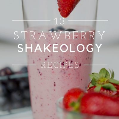13+ Strawberry Shakeology Recipes