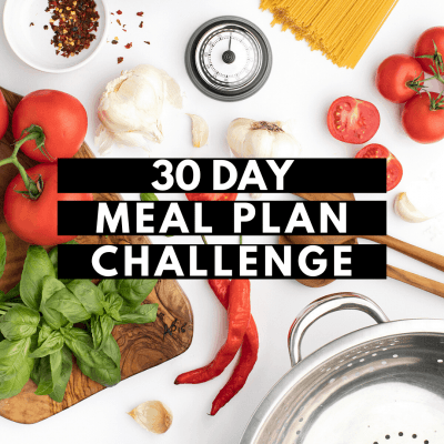 30 Day Meal Plan Challenge – Sign Up Here!