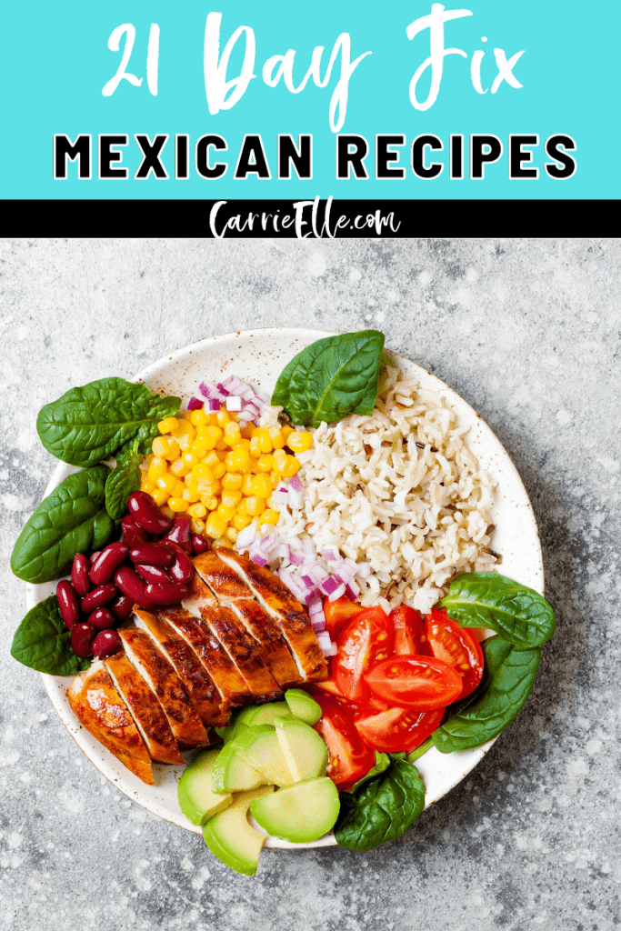 Pin showing the finished 21 Day Fix mexican recipes ready to eat with title across the top.