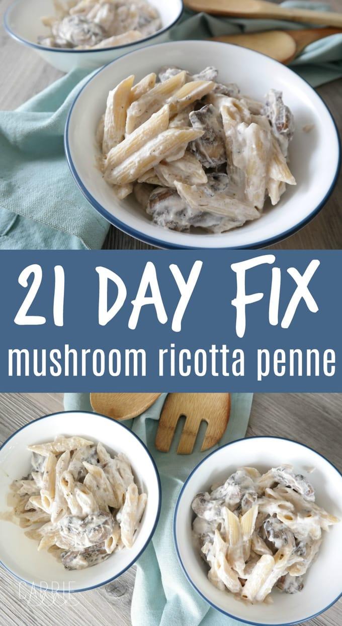21 Day Fix Mushroom Ricotta Penne