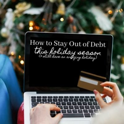 How to Stay Out of Debt this Christmas (& Next Christmas)