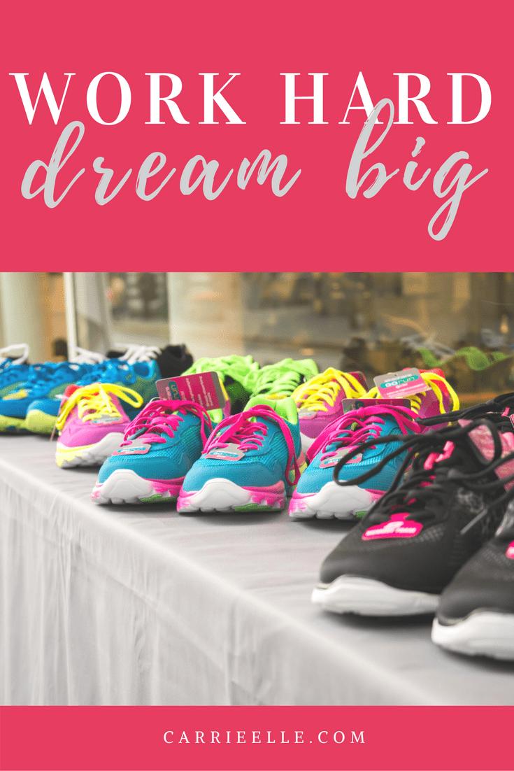 Dream Big Work Hard Quote