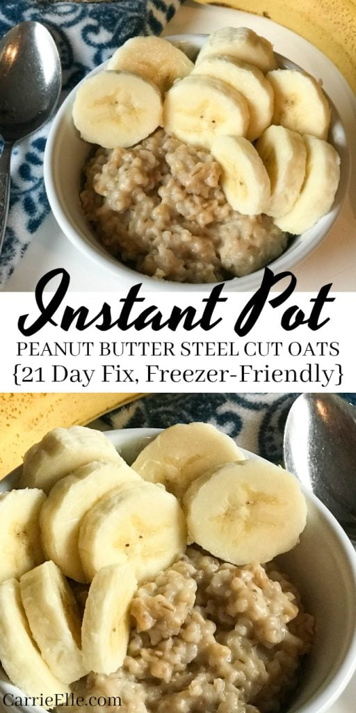 21 Day Fix Instant Pot Peanut Butter Steel Cut Oats