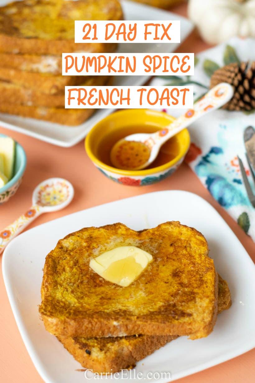 21 Day Fix Pumpkin French Toast
