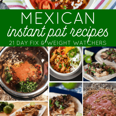 21 Day Fix Instant Pot Mexican Recipes