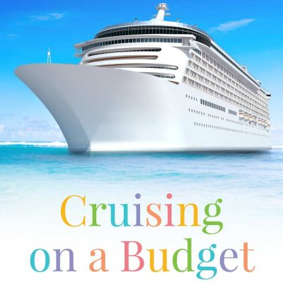 Cruising on a Budget (& Printable Cruise Budget Planner)