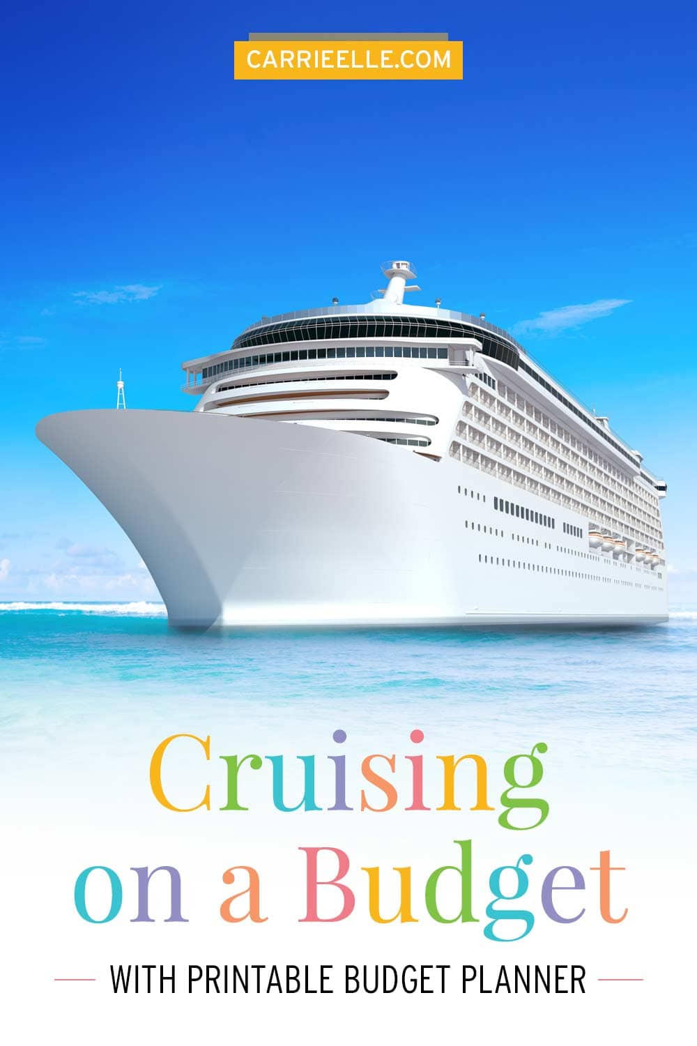 Budget Cruising Tips CarrieElle.com