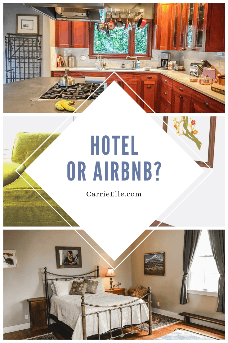 Hotel or Airbnb? - Carrie Elle