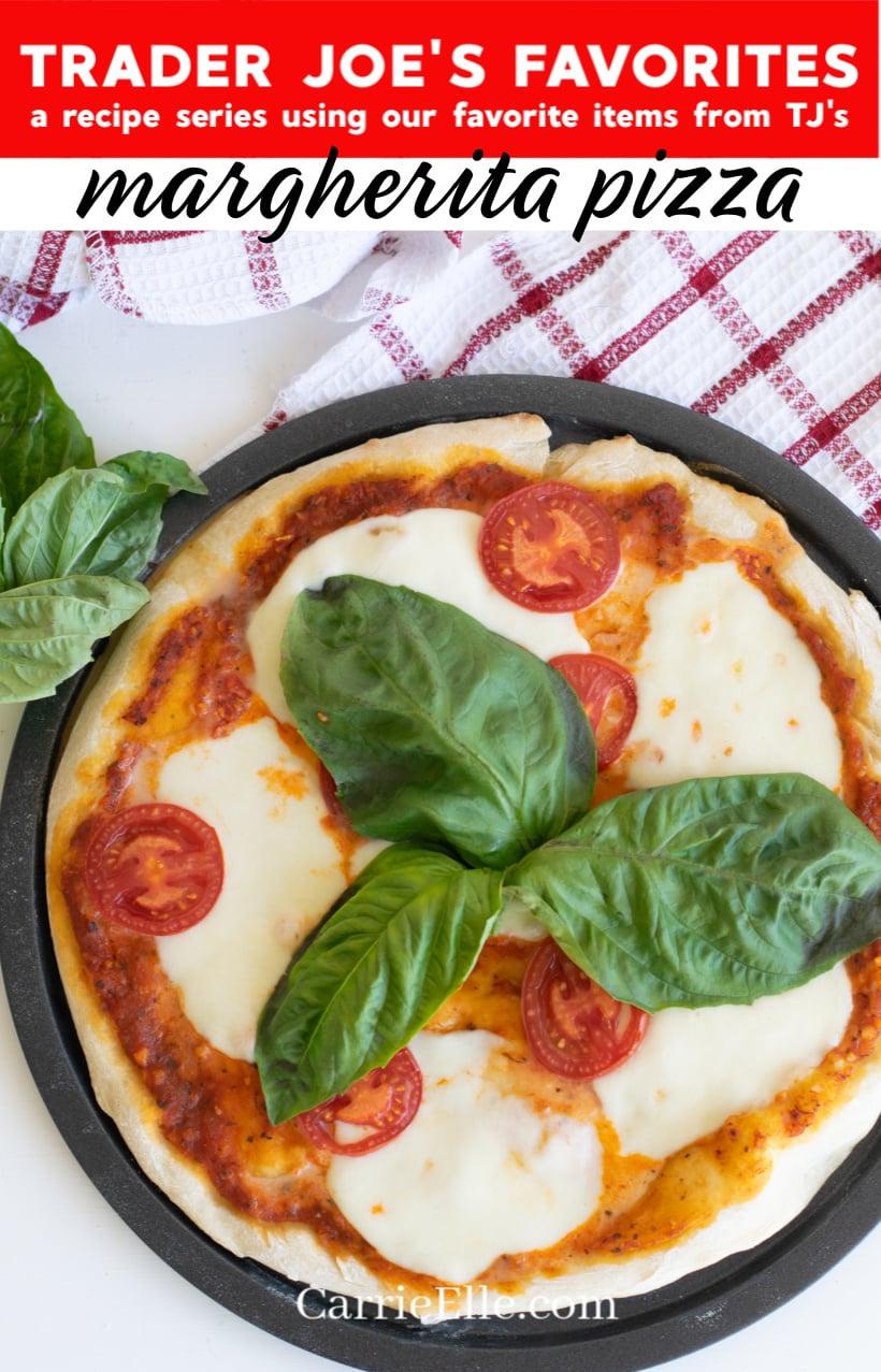 Margherita Pizza Trader Joe's Dough CarrieElle.com