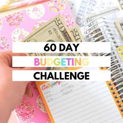 60 Day Budgeting Challenge – Sign Up Here!